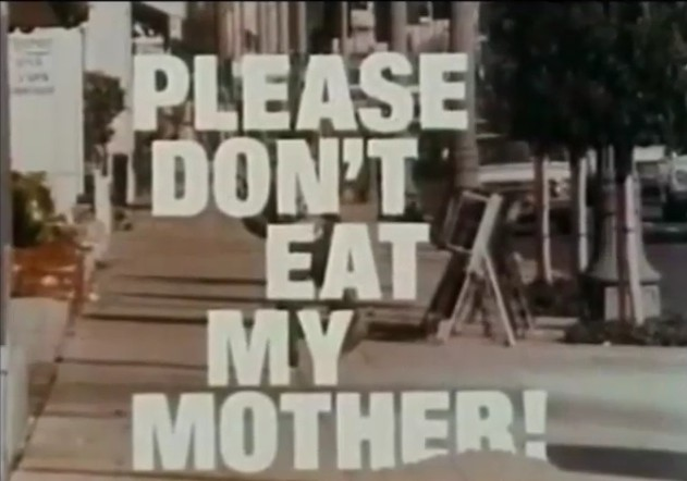 Please Dont Eat my Mother